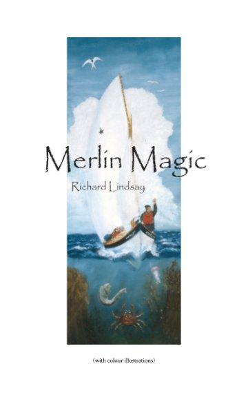 View Merlin Magic by Richard Lindsay