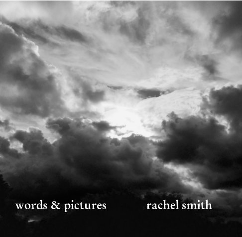 View words & pictures by Rachel Smith