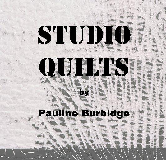 View Quiltline + STUDIO QUILTS by Pauline Burbidge