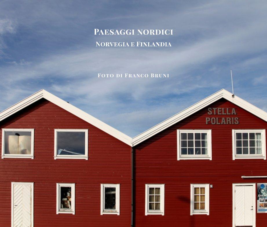 View Paesaggi nordici. Norvegia e Finlandia by Franco Bruni