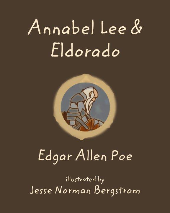 View Annabel Lee & Eldorado by Edgar Allen Poe