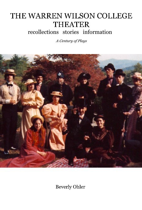 View THE WARREN WILSON COLLEGE THEATER   recollections   stories   information by Beverly Ohler