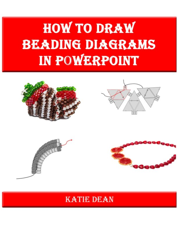 View How To Draw Beading Diagrams in Powerpoint by Katie Dean