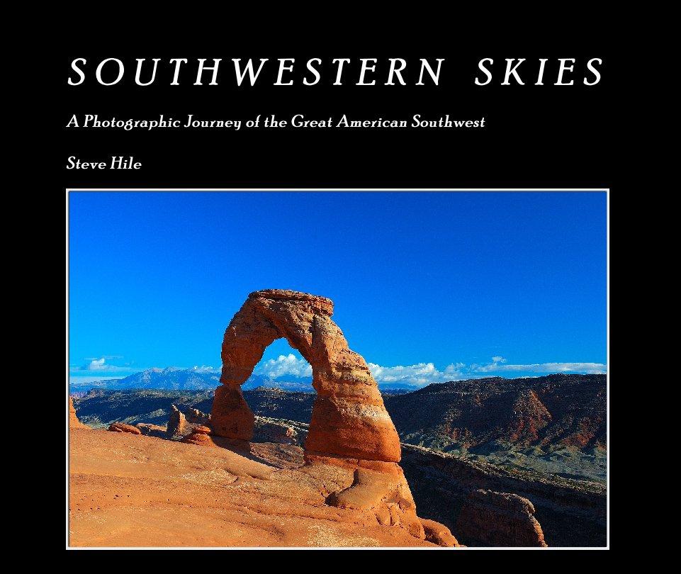 View Southwestern Skies by Steve Hile