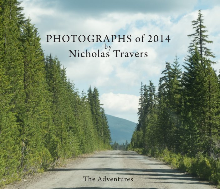View Photographs of 2014 the Adventures by Nicholas Travers