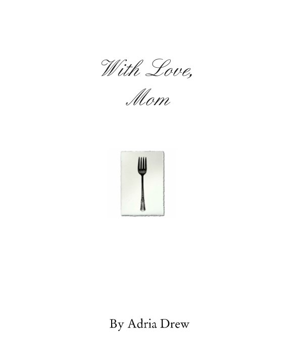 View With Love, Mom by Adria Drew