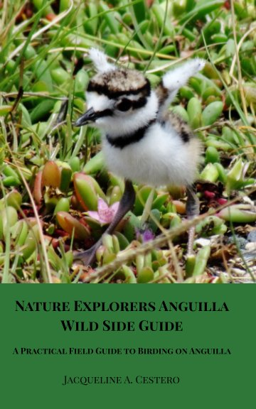 View Nature Explorers Anguilla Wild Side Guide by Jacqueline A. Cestero