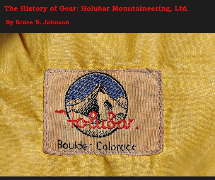 View Holubar Mountaineering Ltd by Bruce B Johnson MA