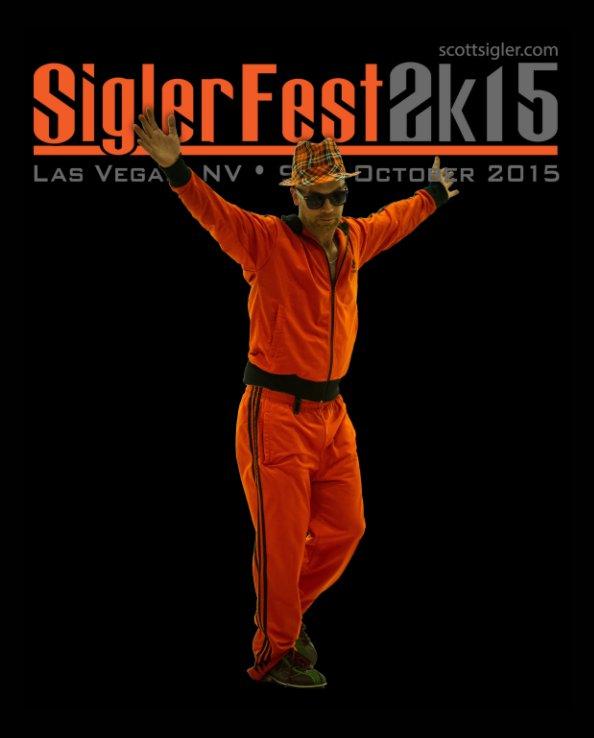 View SiglerFest 2K15 by Bruce F Press