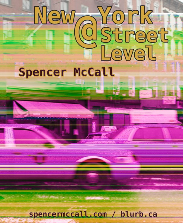 View New York @ Street Level by Spencer McCall