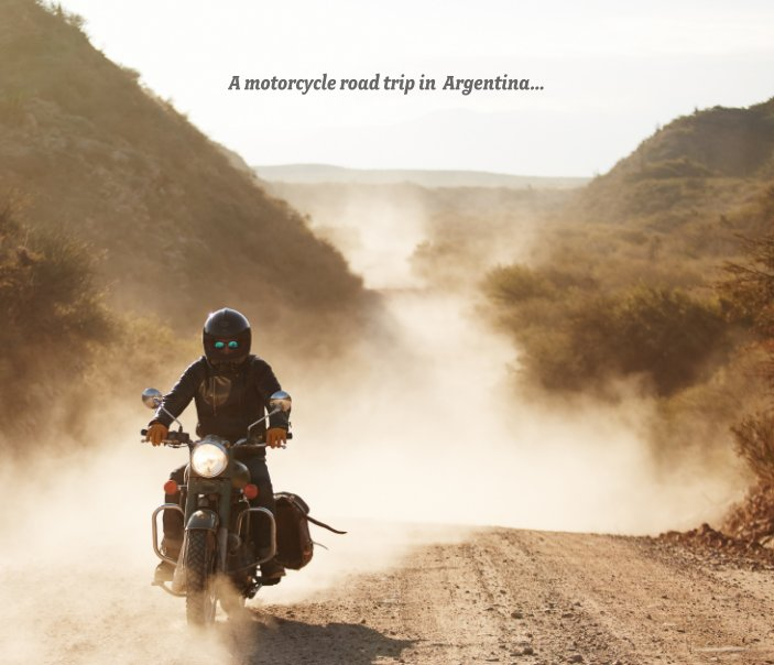 View A motorcycle road trip in  Argentina... by David Marvier