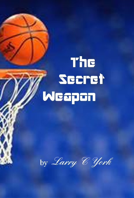 View The Secret Weapon by Larry C York