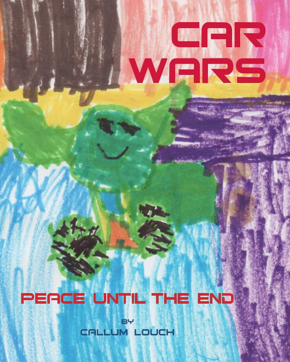 View Car Wars: Peace Until the End by Callum Louch