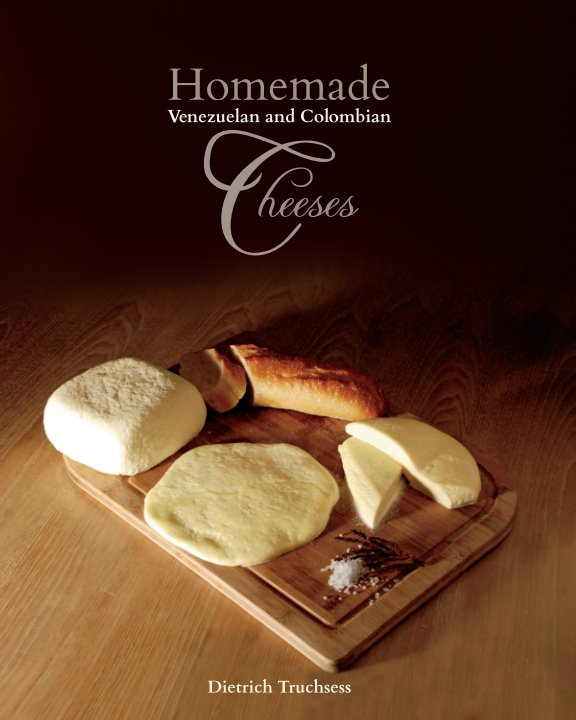 View Home made Venezuelan & Colombian cheeses by Dietrich Truchsess