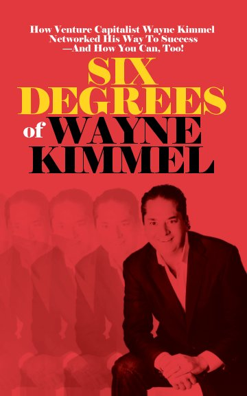 View Six Degrees of Wayne Kimmel by Wayne Kimmel