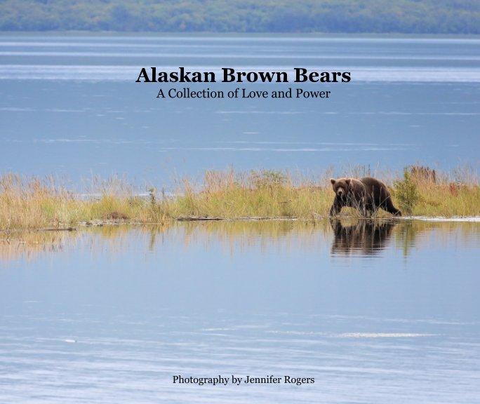 View Alaskan Brown Bears by Jennifer Rogers