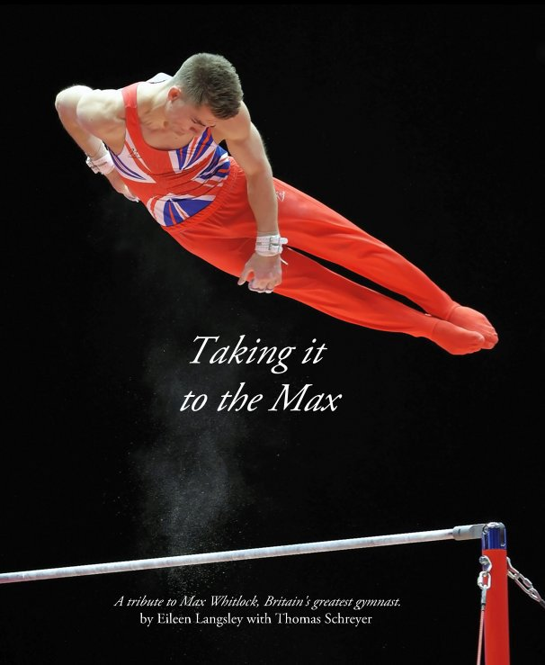 View Taking it to the Max by Eileen Langsley with Thomas Schreyer
