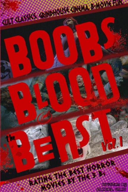 View BOOBS, BLOOD & THE BEAST: VOLUME 1 (Deluxe Print Edition / Premium E-Book) by Daniel Viau
