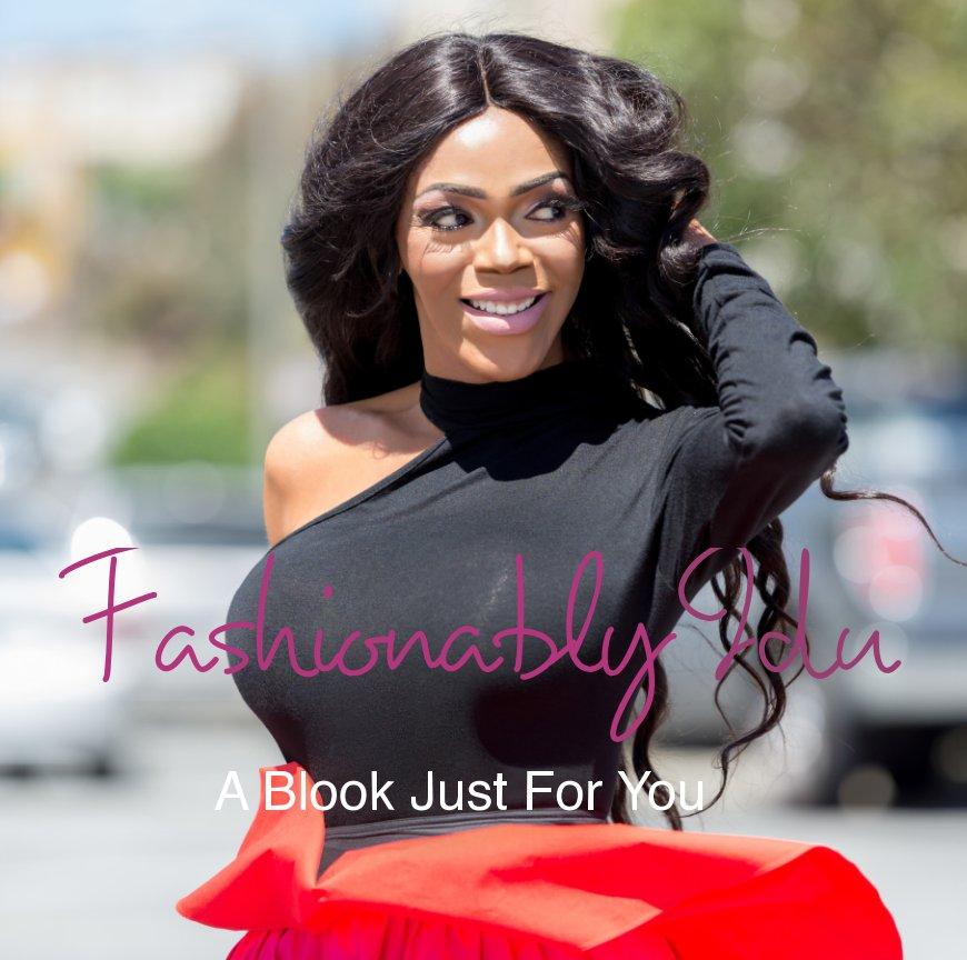 View Fashionably Idu by Idu Emeziem