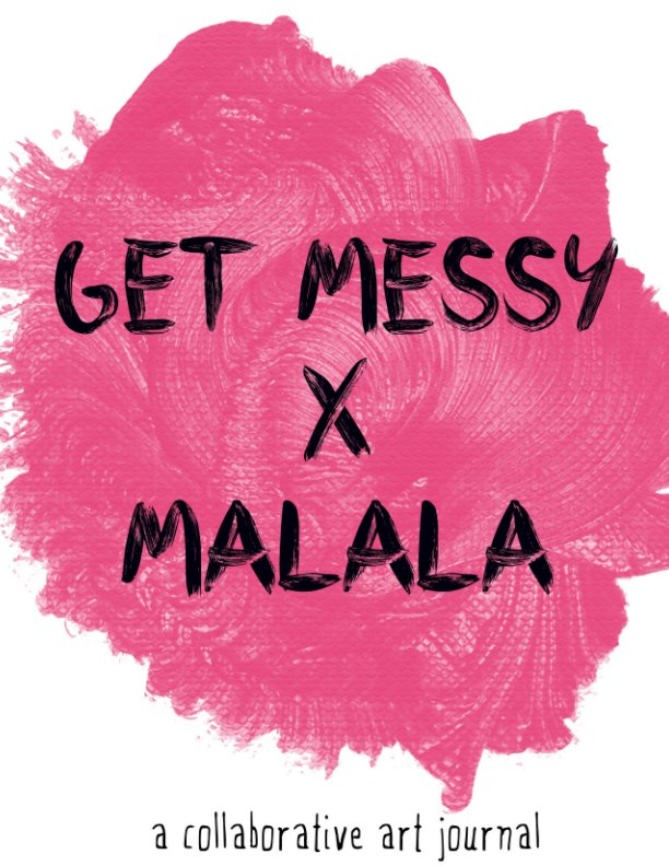 View Get Messy x MALALA by Get Messy Collective