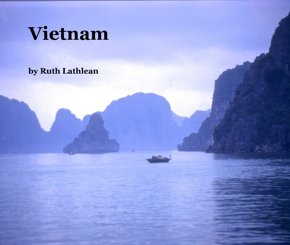 View Vietnam by Ruth Lathlean