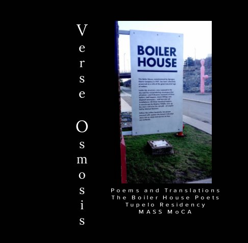 View Verse Osmosis by The Boiler House Poets, edited by Ann Dernier