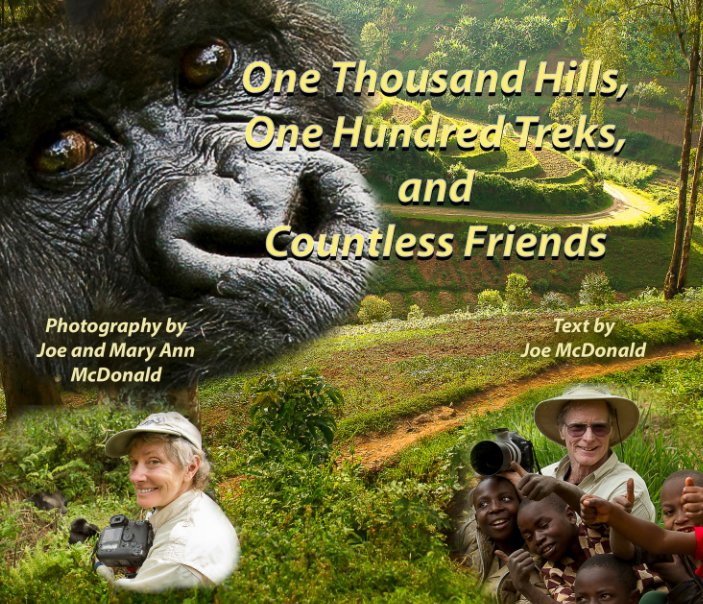 View One Thousand Hills, One Hundred Treks, and Countless Friends by Joe McDonald