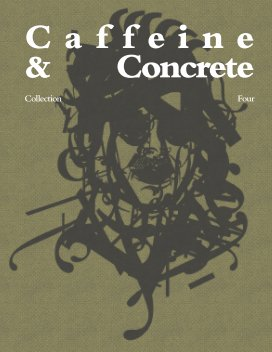 Caffeine & Concrete: Collection Four book cover