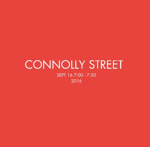 View Connelly Street by Ben Mosher