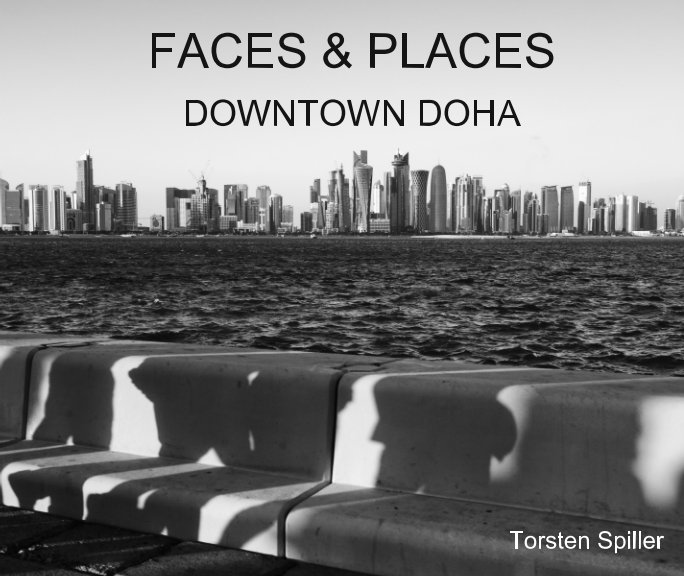 View Face and Places - Downtown Doha by Torsten Spiller