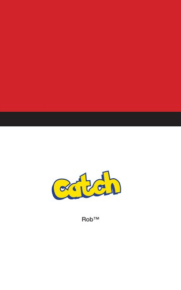 View Catch by Rob™