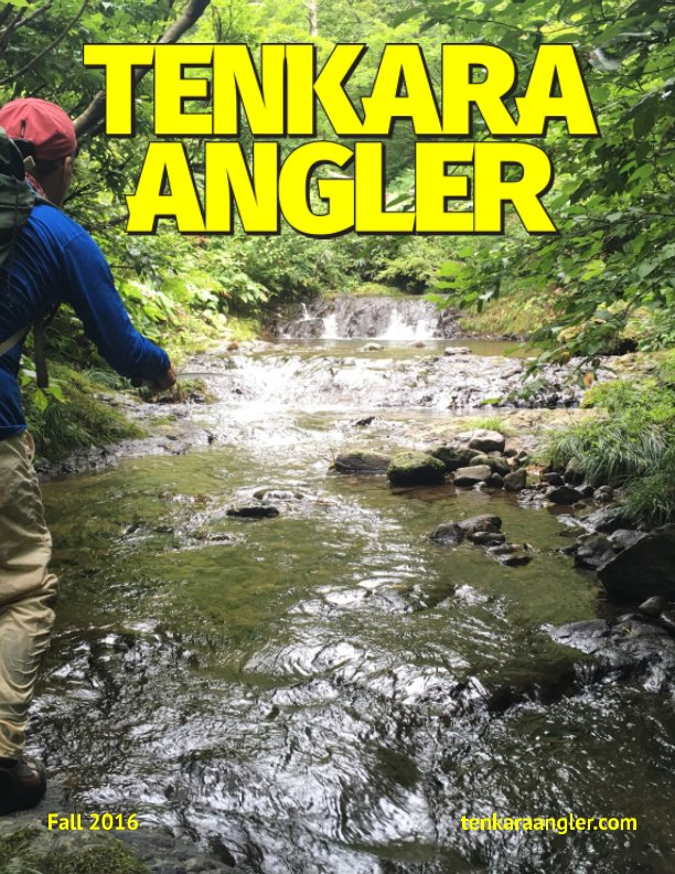 View Tenkara Angler (Premium) - Fall 2016 by Michael Agneta