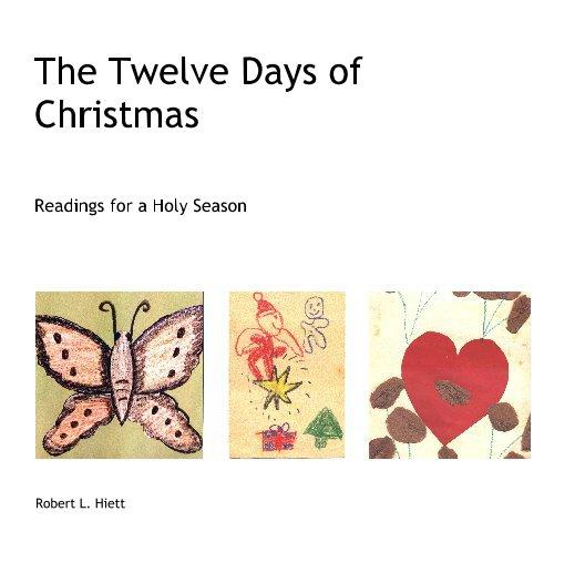 View The Twelve Days of Christmas by Robert L. Hiett