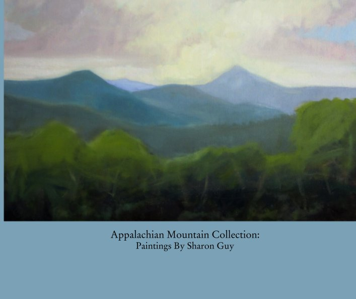 Appalachian Mountain Collection Paintings By Sharon Guy