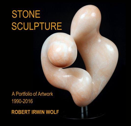 View STONE SCULPTURE by Robert Irwin Wolf