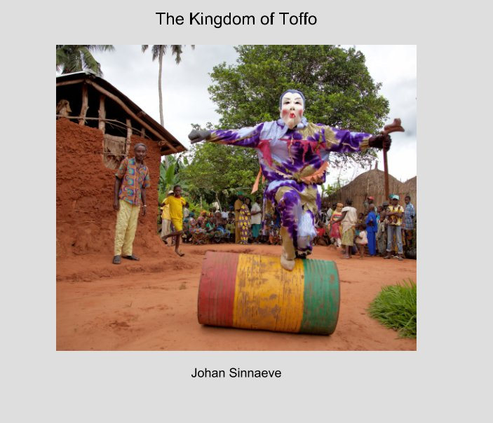 View The Kingdom of Toffo. by Johan Sinnaeve
