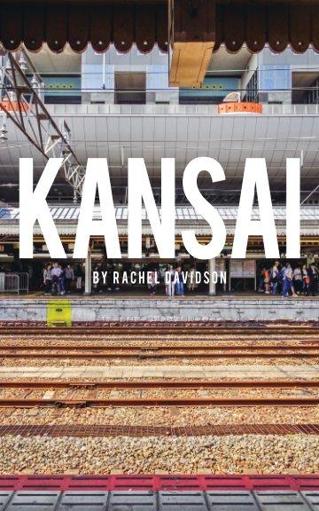 View Kansai by Rachel Davidson