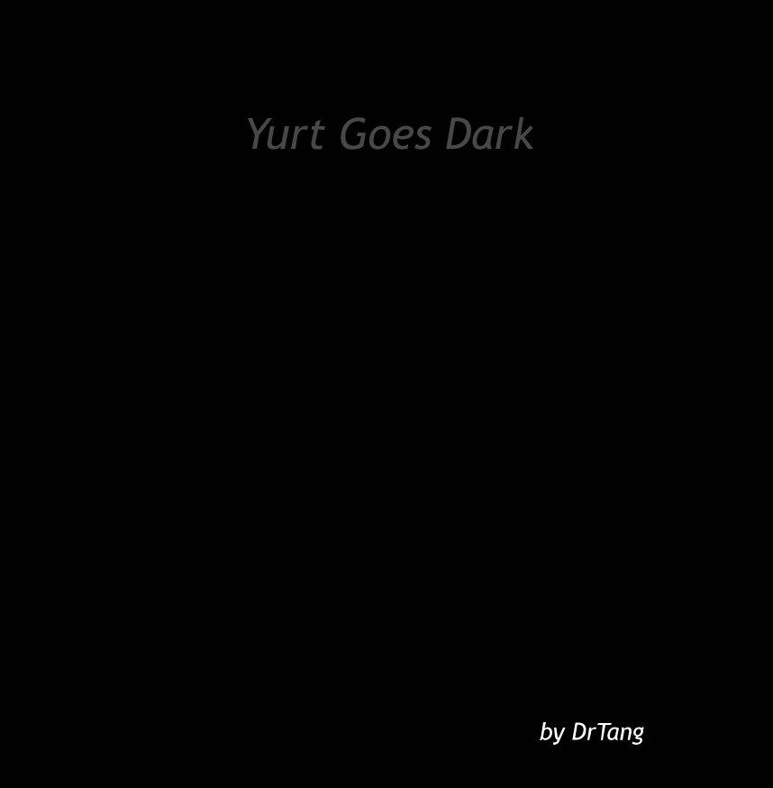 View Yurt Goes Dark by DrTang
