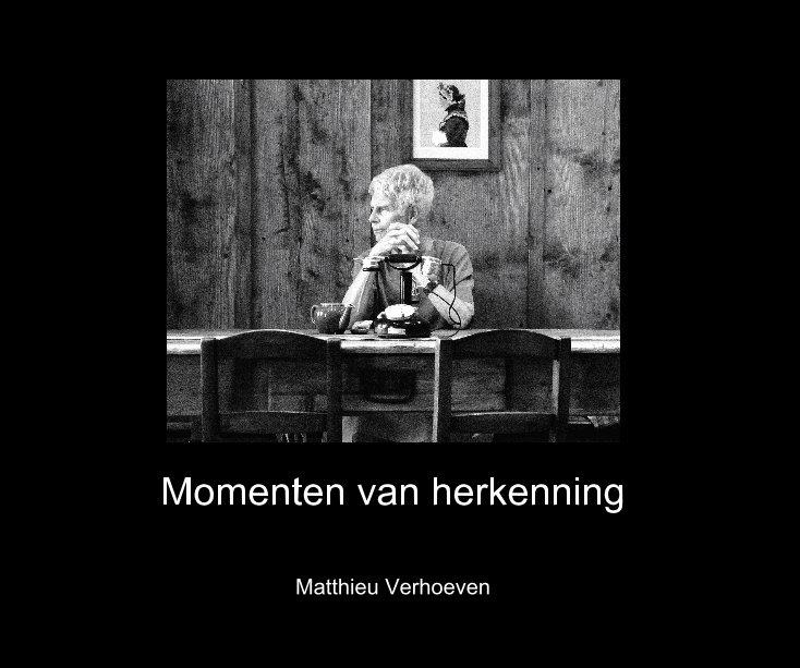 View Momenten van herkenning by Matthieu Verhoeven