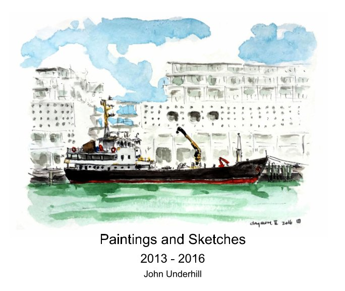 View Paintings and Sketches 2013 - 2016 by John Underhill
