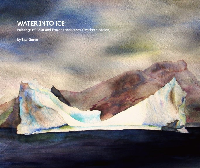 View Water Into Ice by Lisa Goren