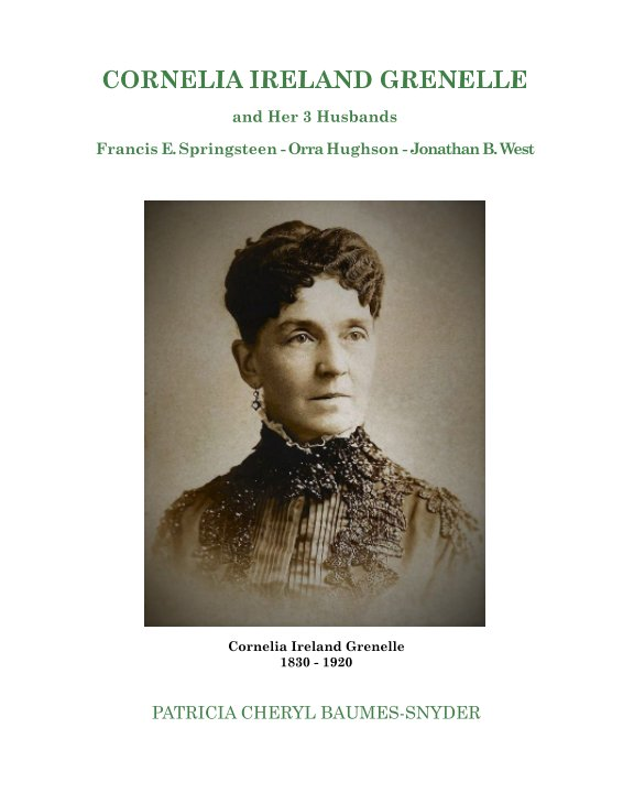 View Cornelia Ireland Grenelle and Her 3 Husbands by Patricia Cheryl Baumes-Snyder