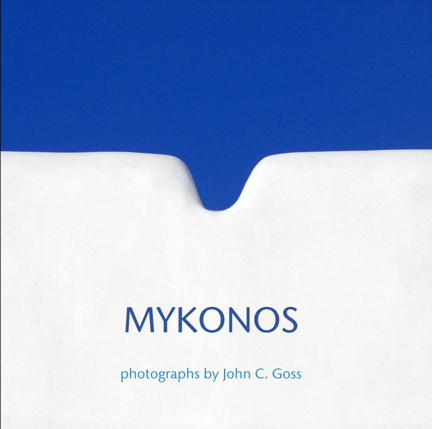 View MYKONOS by photographs by John C. Goss