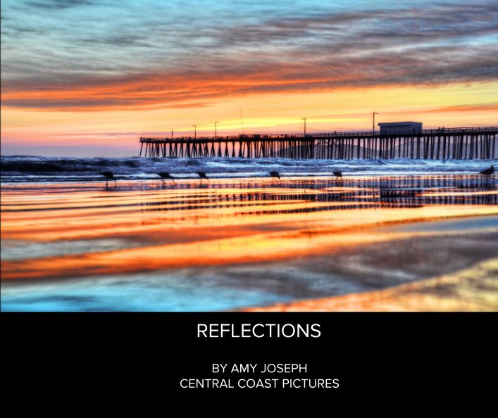 View REFLECTIONS by AMY JOSEPH CENTRAL COAST PICTURES