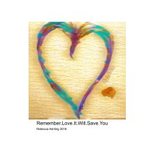 Remember Love, It Will Save You book cover