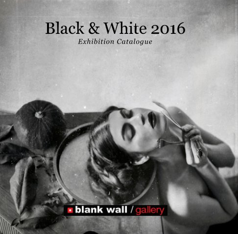 View Black & White 2016 by Blank Wall Gallery