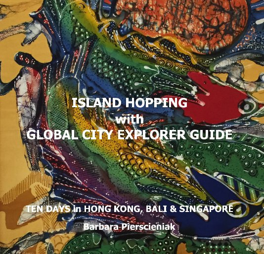 View ISLAND HOPPING with GLOBAL CITY EXPLORER GUIDE by Barbara Pierscieniak