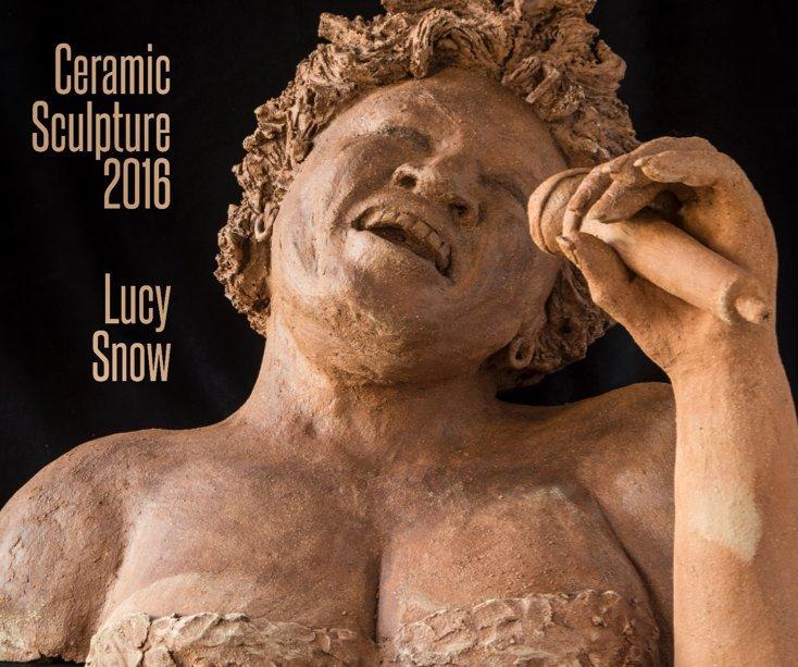 Lucy Snow Ceramic Sculpture 2016 nach Photographs by Curtis Corlew anzeigen