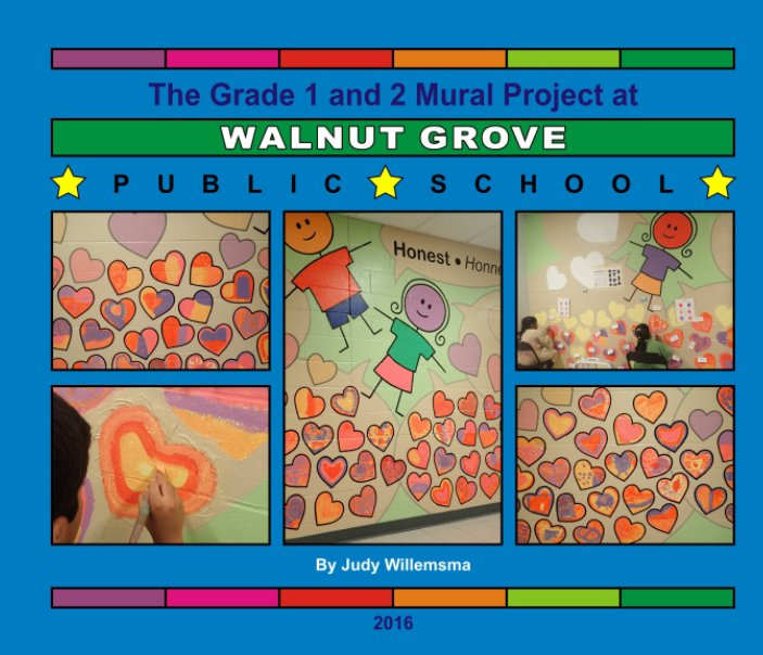 View Walnut Grove PS Grade 1 and 2 Mural by Judy Willemsma
