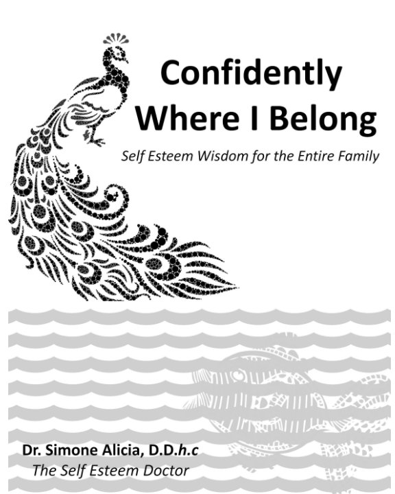 View Confidently Where I Belong by Dr. Simone Alicia, D.D,h.c
